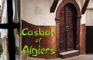 """Come With Me To The Casbah"" −  On To Algiers"